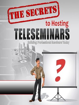 cover image of The Secrets to  Hosting Teleseminars